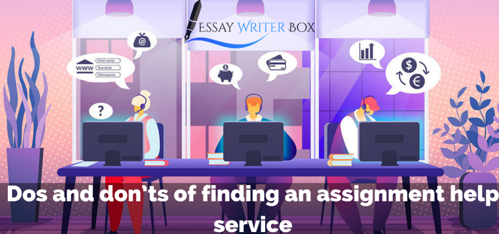 Dos and don'ts of finding an assignment help service