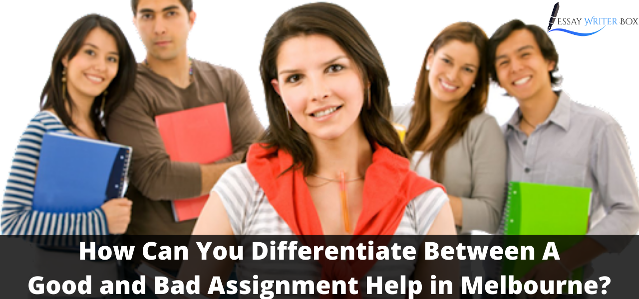 How Can You Differentiate Between A Good and Bad Assignment Help in Melbourne