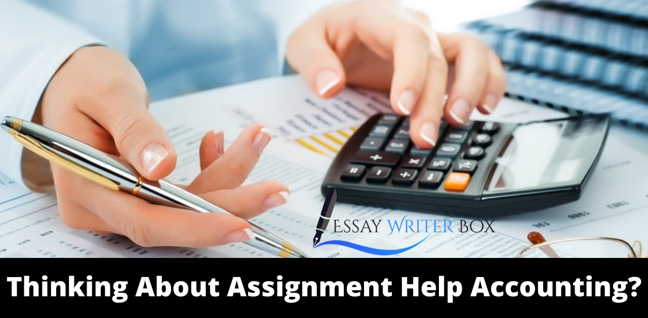 Thinking About Assignment Help Accounting?