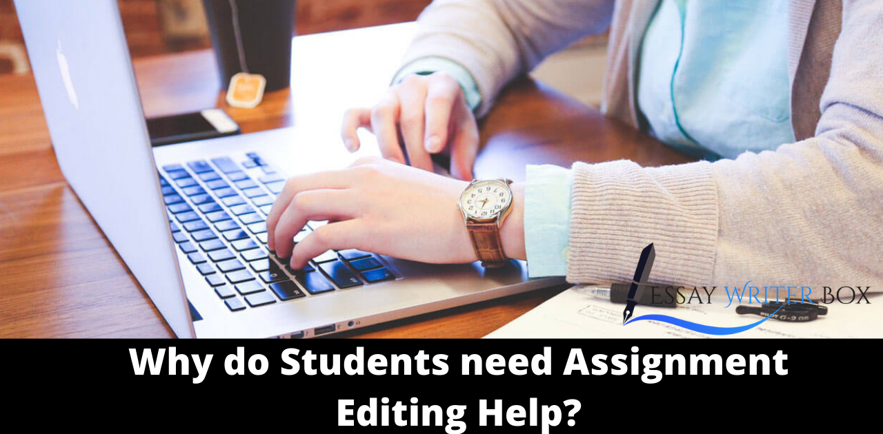 Why do Students need Assignment Editing Help?