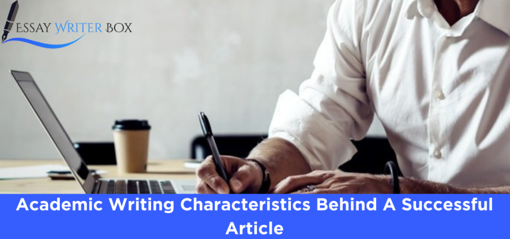 Academic Writing Characteristics Behind A Successful Article