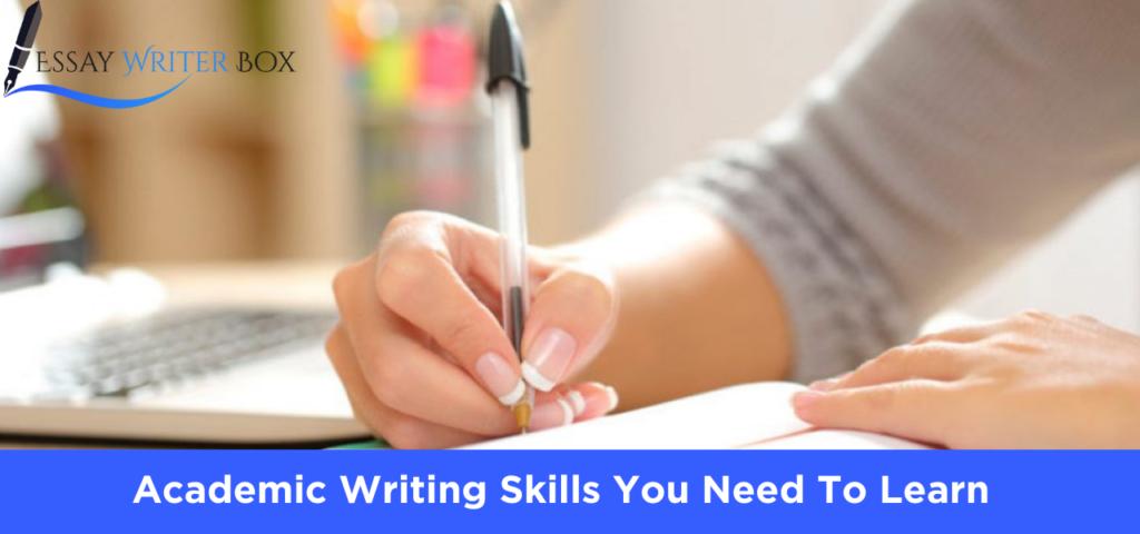 Academic Writing Skills You Need To