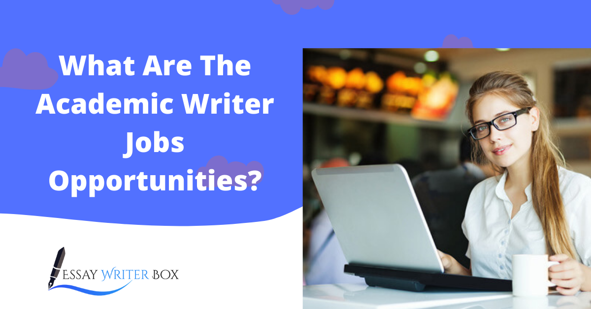 What Are The Academic Writer Jobs